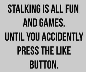 awkward, quote, and stalking image