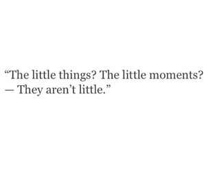 quotes, moments, and little things image