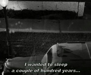 sleep, quote, and black and white image