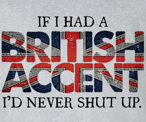 accent, quote, and shut up image