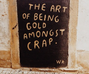 gold, quote, and crap image