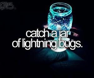 before i die, jar, and lightning bugs image