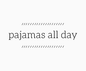 pajamas, quote, and easel image