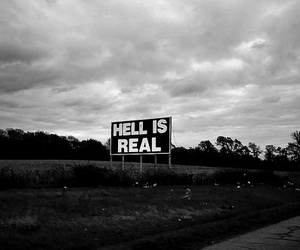 hell, black and white, and real image