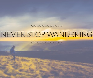 background, typography, and wanderlust image