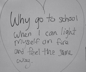 school, fire, and quote image