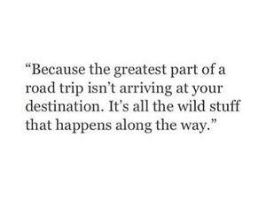quotes, destination, and Road Trip image