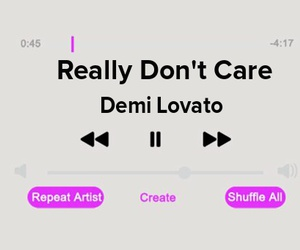 demi lovato, playlist, and really dont care song image
