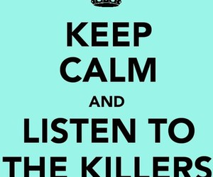 keep calm and the killers image