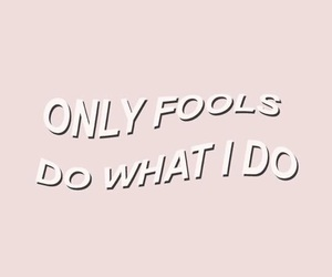 fool, wallpaper, and quotes image