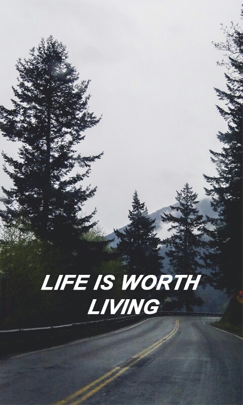 Life Is Worth Living Tumblr