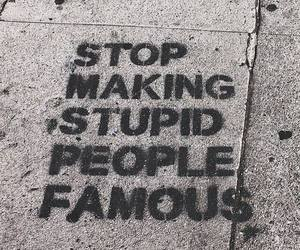 famous, stupid, and quotes image