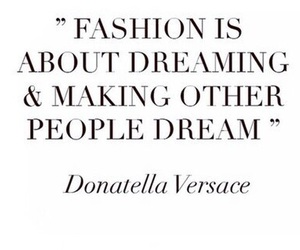 fashion, Dream, and quote image