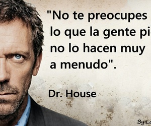 dr house, frases, and sabias palabras image