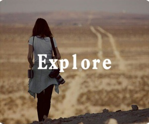 explore, go out, and see the world image