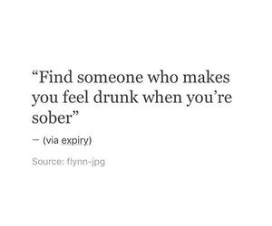 drunk, feel, and quotes image