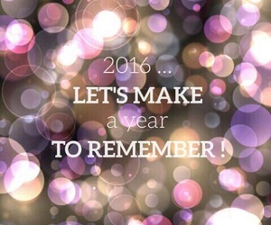 2016, new year, and remember image