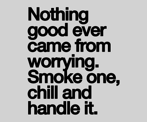 quotes, chill, and smoke image