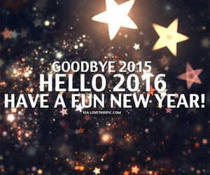 2016, new year, and goodbye 2015 image