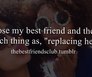 best friend, lose, and replace image
