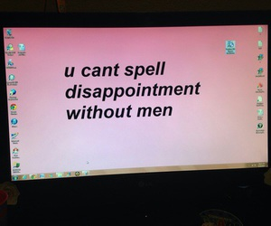 men, quotes, and disappointment image