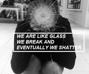 break, glass, and quote image