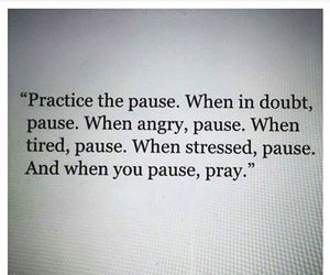 quote, angry, and pause image