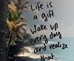 life, gift, and quotes image