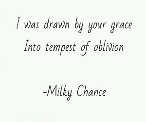 quote, milky chance, and down by the river image