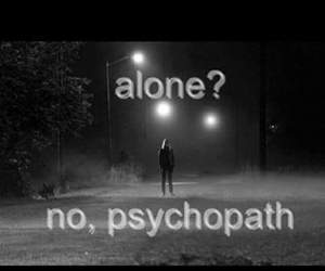 alone, psychopath, and text image