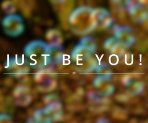 quotes, be you, and just be you image