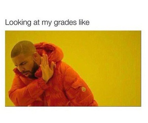 funny, grades, and Drake image