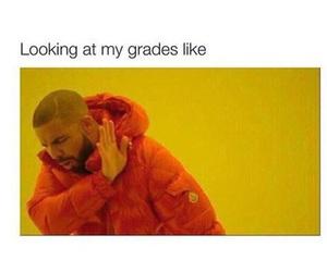 funny, grades, and Drake image