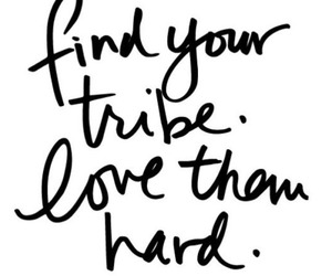 love, quotes, and tribe image