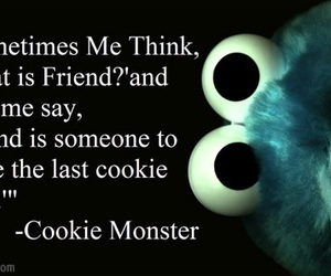 friends, cookie monster, and quote image