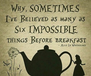 alice in wonderland, quotes, and impossible image