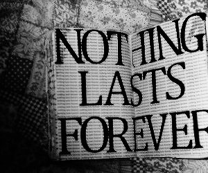 forever, nothing, and black and white image