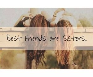 best friends, friendship, and sisters image