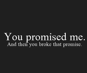 broken, promises, and words image