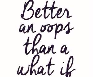 quotes, life, and oops image