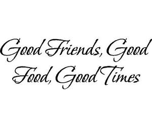 food, quotes, and friends image