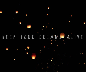 Dream, alive, and quotes image