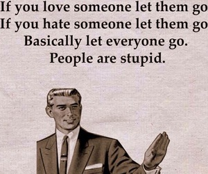 funny, quotes, and stupid image