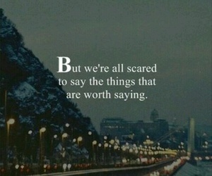 quote, scared, and true image