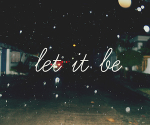 let it be, text, and quotes image