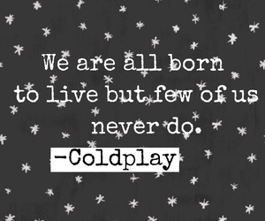 coldplay, live, and quote image