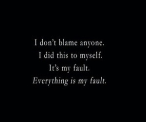 quotes, sad, and blame image