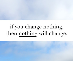 quotes, change, and nothing image