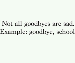 goodbye, school, and sad image
