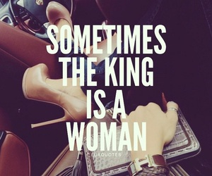 woman, king, and quotes image